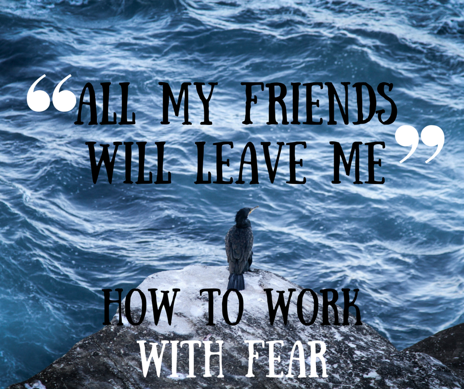 How to work with fear