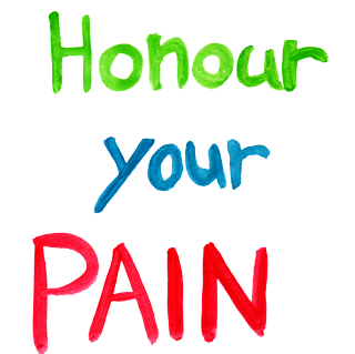 Honour your pain tiny