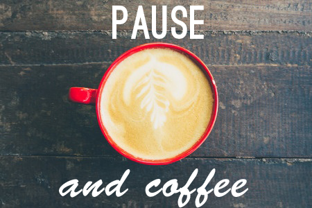 Pause and Coffee
