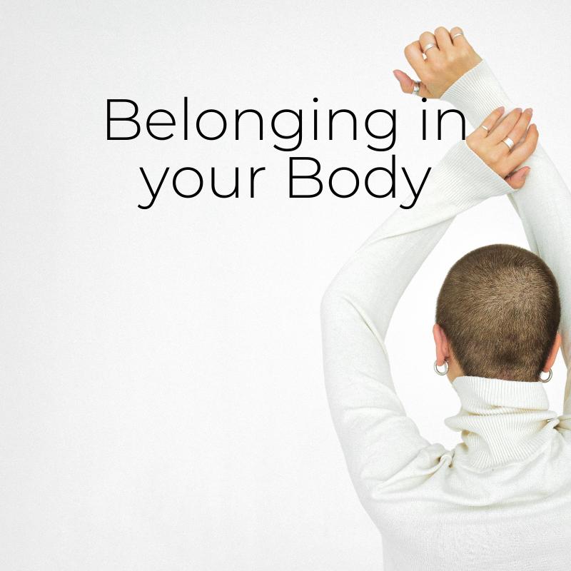 Belonging in your Body