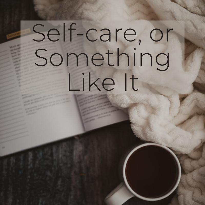 Self-care something